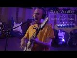 Sleep Weather Live at Toast and Jam Studio (Full Session)