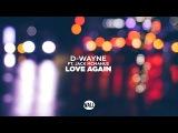 D-wayne - Love Again (ft. Jack McManus) (Lyric Video)