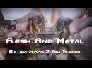 Killing Floor 2 Flesh And Metal Fan Trailer