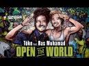 Tóke feat Ras Muhamad Open The World Official Video 2017