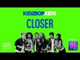 KIDZ BOP Kids - Closer (KIDZ BOP 34)