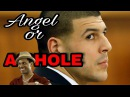 Aaron Hernandez SUICIDE... Angel or A-Hole....?