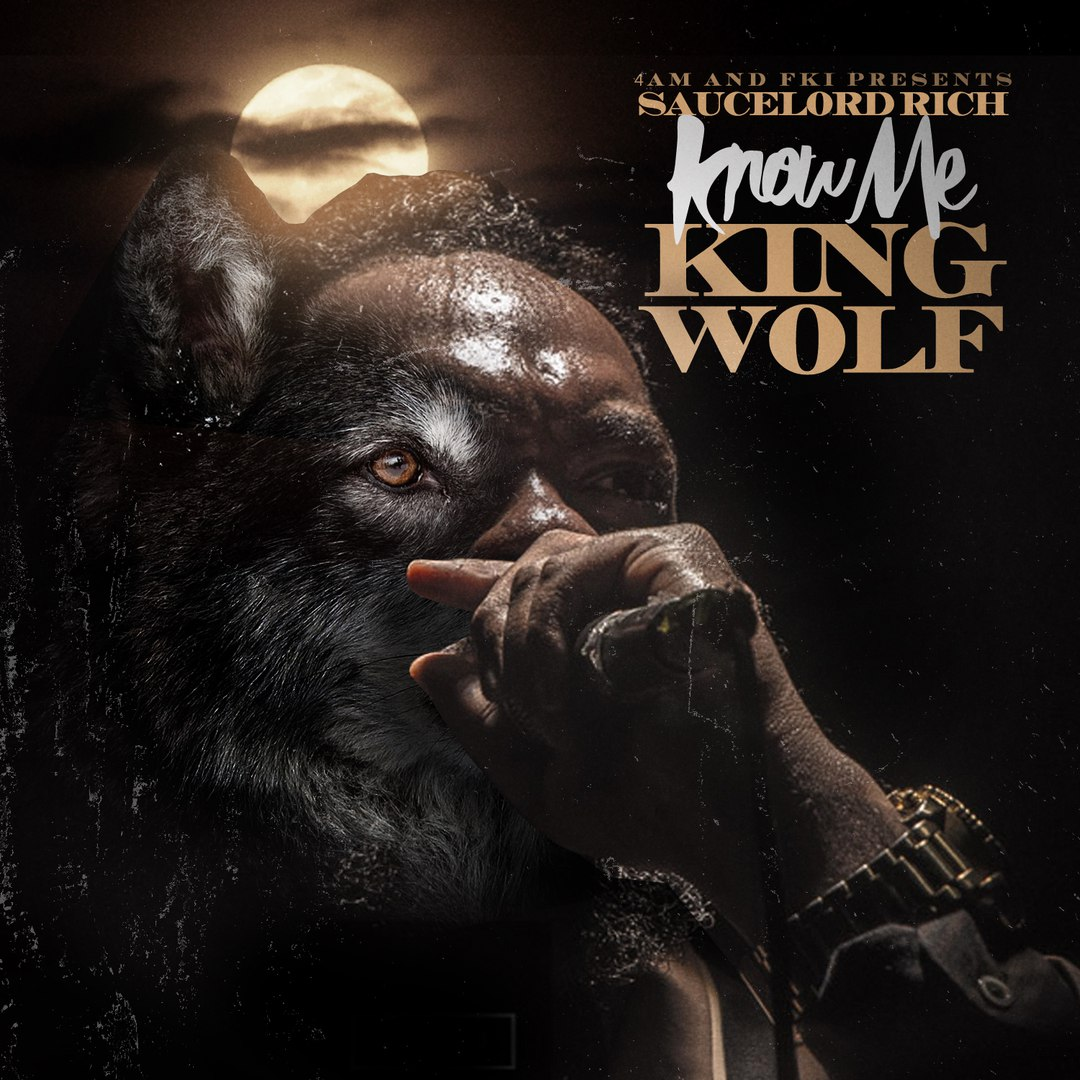 SauceLord Rich - Know Me (King Wolf) - 2016