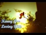Kenny G - Loving You