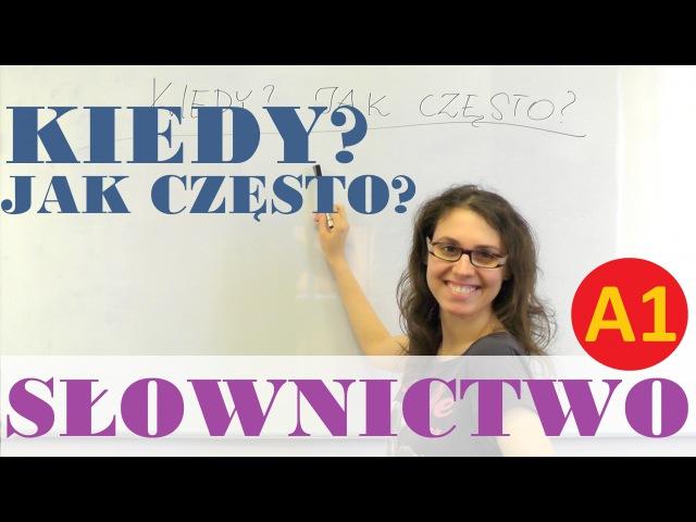 Polish for foreigners - kiedy jak często