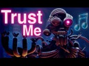 FNAF SISTER LOCATION SONG Trust Me by CK9C Official SFM