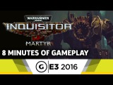 8 Minutes of Warhammer 40,000: Inquisitor – Martyr Gameplay at E3 2016