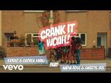 Kideko &amp George Kwali - Crank It (Woah!) ft. Nadia Rose, Sweetie Irie, (Official Video)