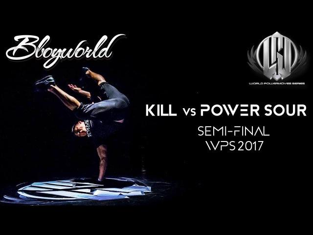 Kill vs Power Sour (Semi-Final) I WPS 2017 I Bboy World