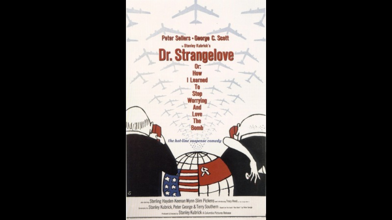 «Доктор Стрейнджлав, или Как я научился не волноваться и полюбил атомную бомбу» (Dr. Strangelove or: How I Learned to Stop Worrying and Love the Bo...