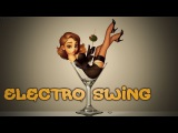 Best of Electro Swing Mix May 2017  Jazz house  Lindy Hop  Just take it )