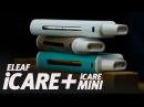 ICare и iCare mini от Eleaf Обзор