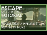 Rogue One: A Pipeline Story. Tutorial Three - Keying in Nuke