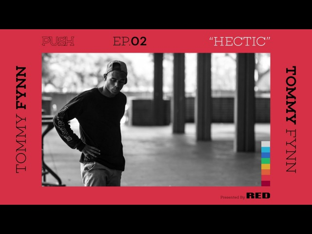 PUSH Tommy Fynn Hectic Episode 2