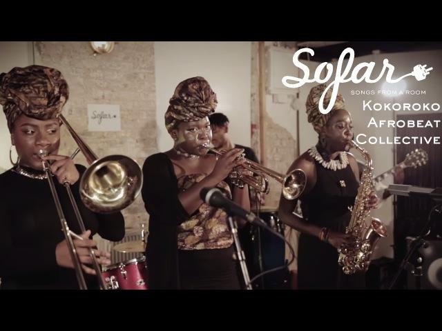 Kokoroko Afrobeat Collective - Colonial Mentality | Sofar London