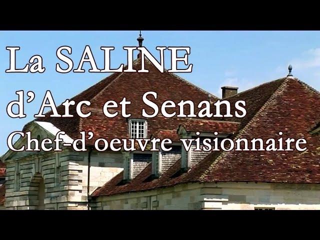 La saline d'Arc-et-Senans, chef-d'oeuvre visionnaire (Besançon, Doubs, Franche-Comté)