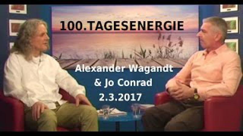 100. TAGESENERGIE - Alexander Wagandt Jo Conrad| Bewusst.TV - 2017