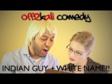 Indian Guy + White Name = PROBLEM! (Comedy: Richard Young, Clara Pasieka, Katherine Barrell)