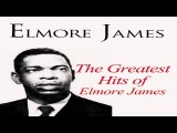 Elmore James - The Greatest Hits of Elmore James