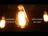 Martin Solveig - Do It Right Choreography by Heynastya1