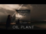 МАКСИМ ФАДЕЕВ - OIL PLANT  2016