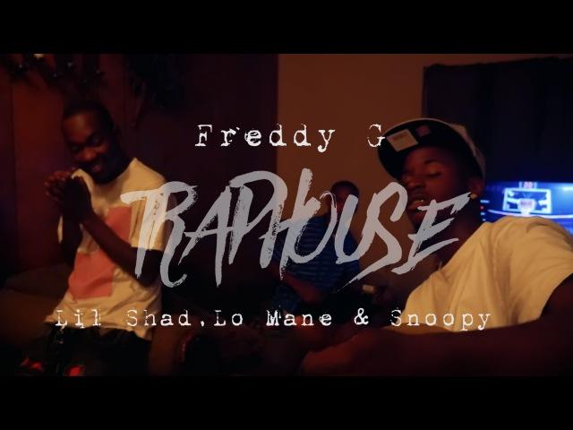 Freddy G ft Lil Shad, Lo Mane, Snoopy- Trap House