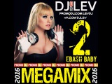 DJ LEV - EBASH BABY 2 (MEGAMIX 2016)