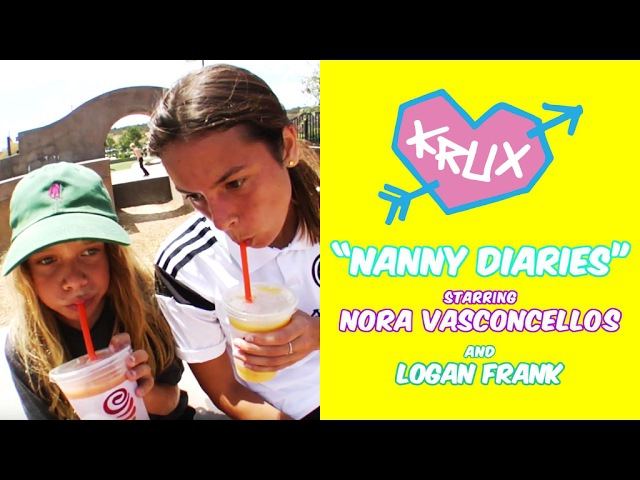 The Nanny Diaries with Nora Vasconcellos and Logan Frank! Presented by Krux Trucks