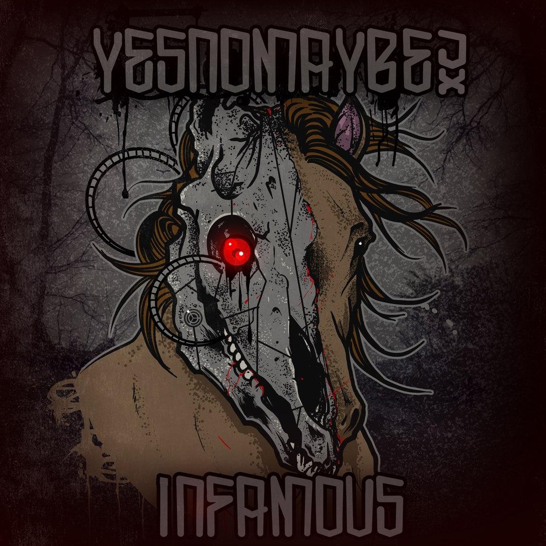 Yesnomaybe - Infamous [EP] (2017)