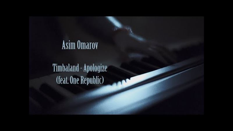 Timbaland Apologize feat One Republic Asim Omarov cover