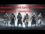 Assassins Creed Epic Music Video Fall out boy - immortals