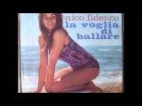 NICO FIDENCO LA VOGLIA DI BALLARE 1965
