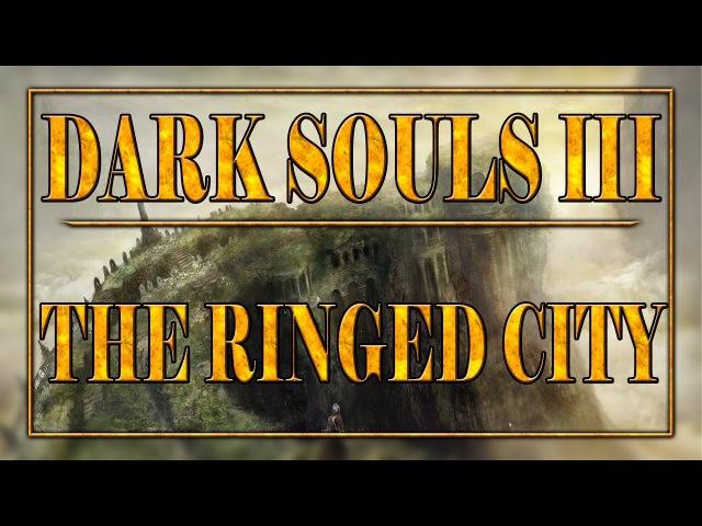 Dark Souls III: The Ringed City. Обзор дополнения Закольцованный город . » Freewka.com - Смотреть онлайн в хорощем качестве