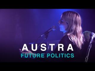 Austra | Future Politics | First Play Live