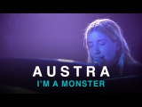 Austra  I'm a Monster  First Play Live