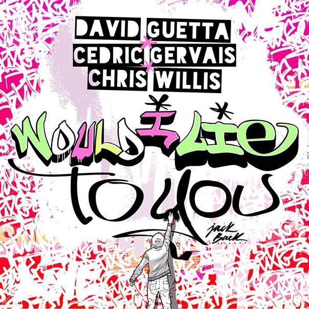 David Guetta & Cedric Gervais & Chris Willis - Would I Lie To You (Extended Mix)