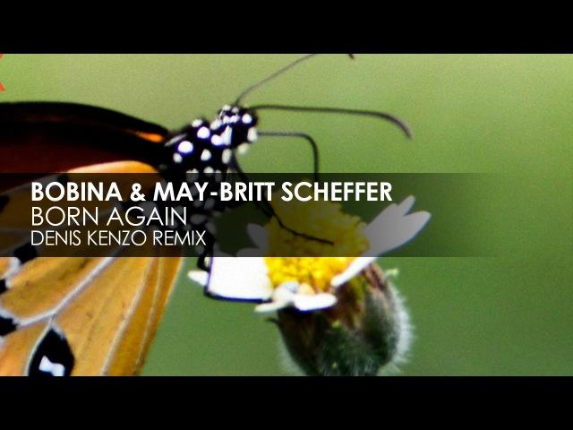 Bobina May-Britt Scheffer - Born Again (Denis Kenzo Remix) [Teaser]
