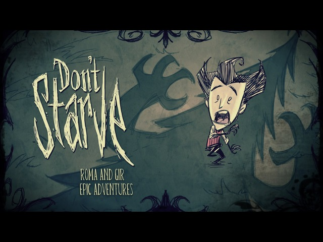 Dont Starve Together | Epic Advantures 3 | With Roman and GIR