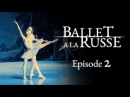 Ballet a la Russe (E2) A series of unfortunate events: when shows' lead dancers fall ill