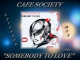 CAFE SOCIETY ''SOMEBODY TO LOVE'' (EXTENDED MIX)(1984)