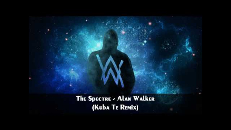 Alan Walker - The Spectre (Kuba Te Remix)