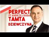Perfect ft Andrzej Duda - Tamta Dziewczyna [Official Music Video]