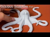Octopus Sculpture, Part 1, Polymer Clay Art in Time Lapse