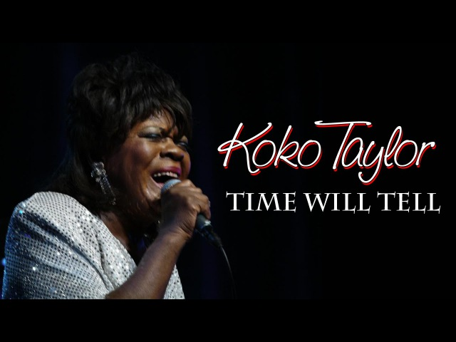 Koko Taylor - Time will tell (Srpski prevod)