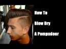 Blow Drying Pompadour   - Kieron The Barber -