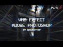 Видеоурок VHS Эффект в Photoshop за 5 минут / VHS Effect in Photoshop