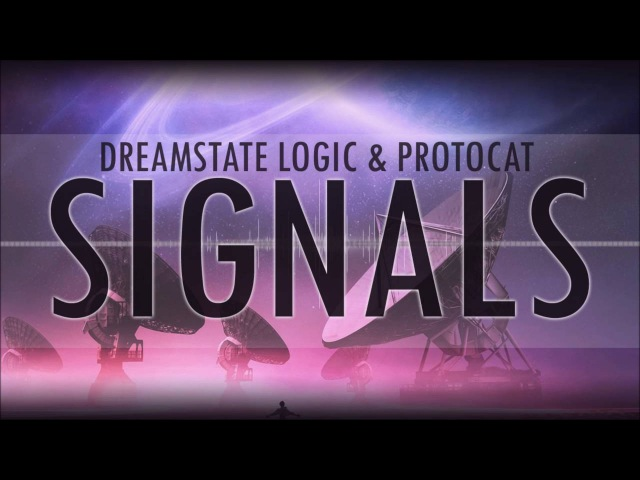 Dreamstate Logic Protocat - Signals [ downtempo / ambient / electronic ]