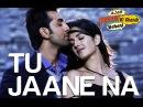 Tu Jaane Na Vídeo Song Ajab Prem Ki Ghazab Kahani Ranbir Kapoor Katrina Kaif Atif Aslam