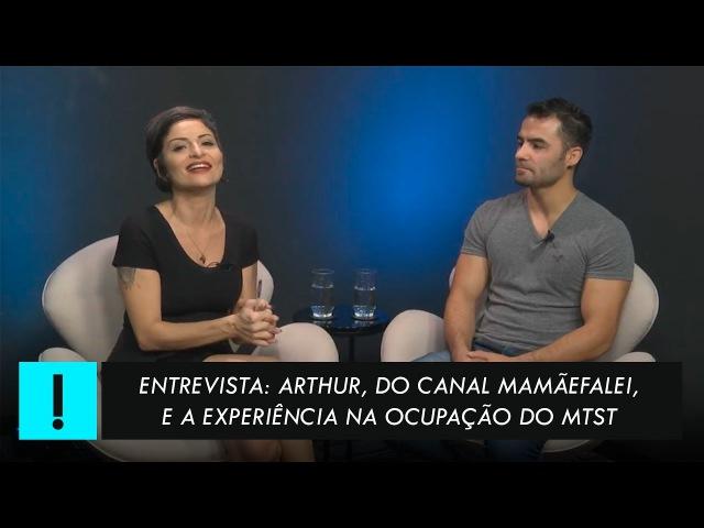 Entrevista Arthur do canal Mamãefalei e a experiência na Ocupação da Paulista pelo MTST