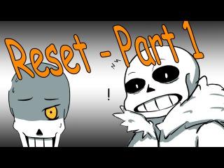 Reset - Part 1#Undertale Comics [Rus Dub]